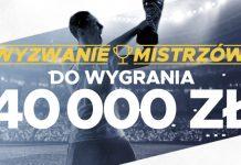 Wyzwanie Mistrzów Betclic. 40.000 PLN do wygrania. Pakiet VIP na Chelsea - Liverpool dla zwycięzcy!